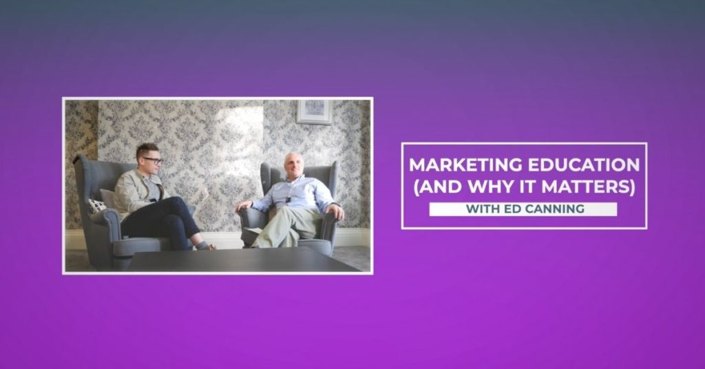 Marketing training and why it matters with Ed Canning for The Future of Marketing