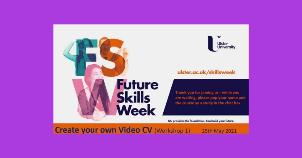 build your own video CV future skills week ulster university